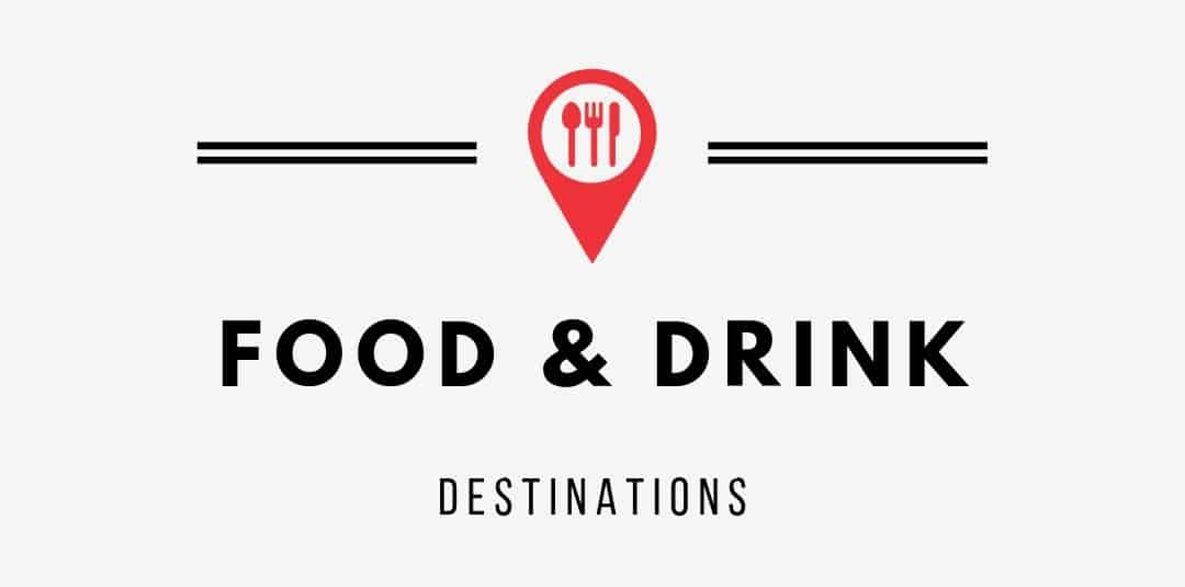 Food And Drink Destinations