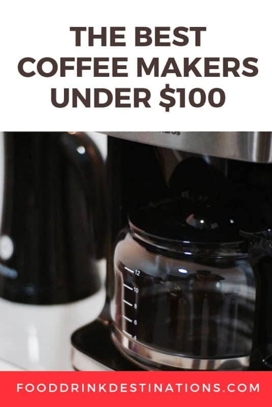 The Best Coffee Makers Under 100 Dollars