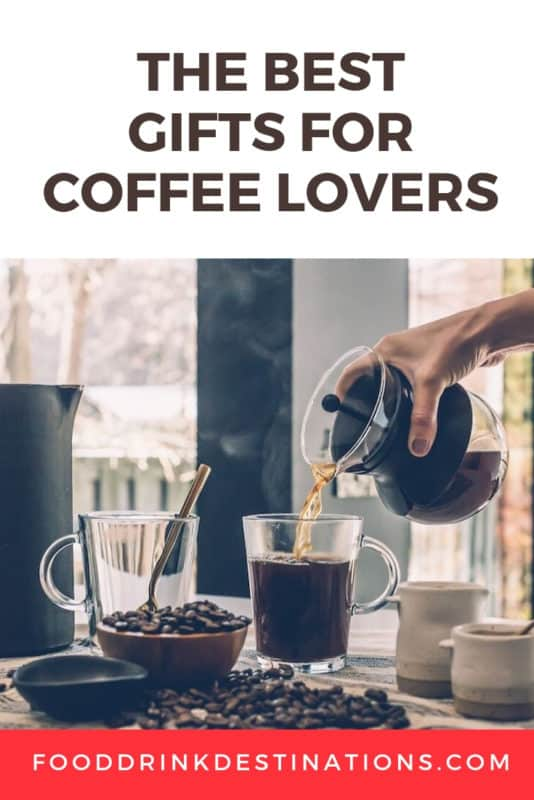 How To Choose The Best Gifts For Coffee Lovers