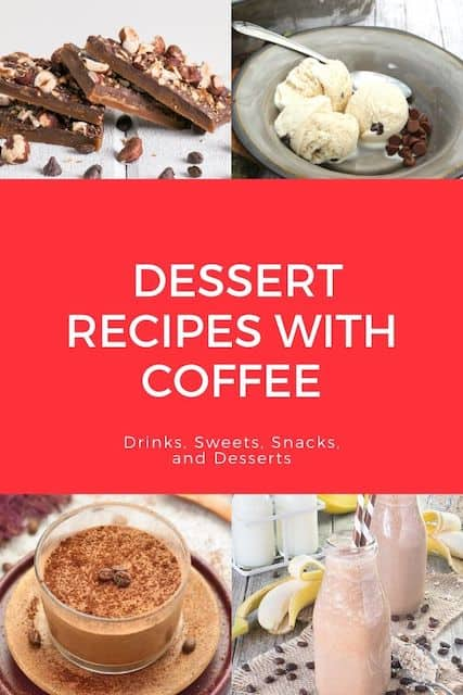 Drinks, Snacks, and Dessert Coffee Recipes For Coffee Lovers