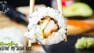 Nourishing Instant Pot Sushi Rice