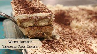 White Russian Tiramisu Cake Recipe