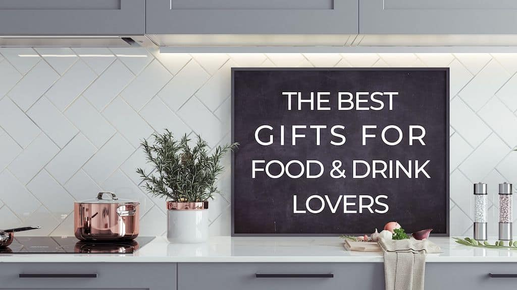Best Gifts For Food And Drink Lovers